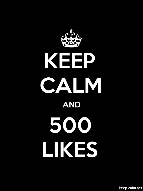 KEEP CALM AND 500 LIKES - white/black - Default (600x800)