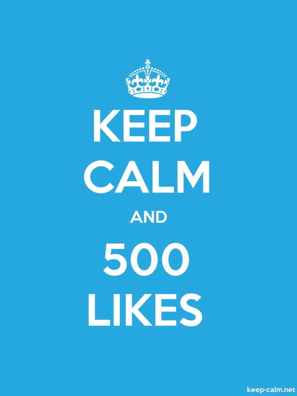 KEEP CALM AND 500 LIKES - white/blue - Default (600x800)