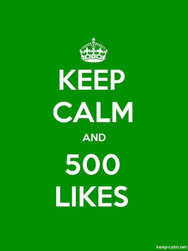 KEEP CALM AND 500 LIKES - white/green - Default (600x800)