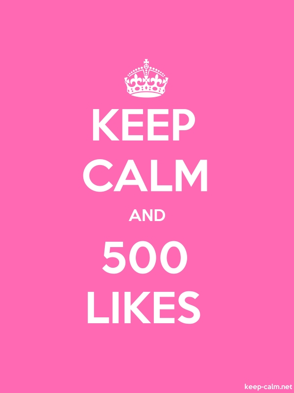KEEP CALM AND 500 LIKES - white/pink - Default (600x800)