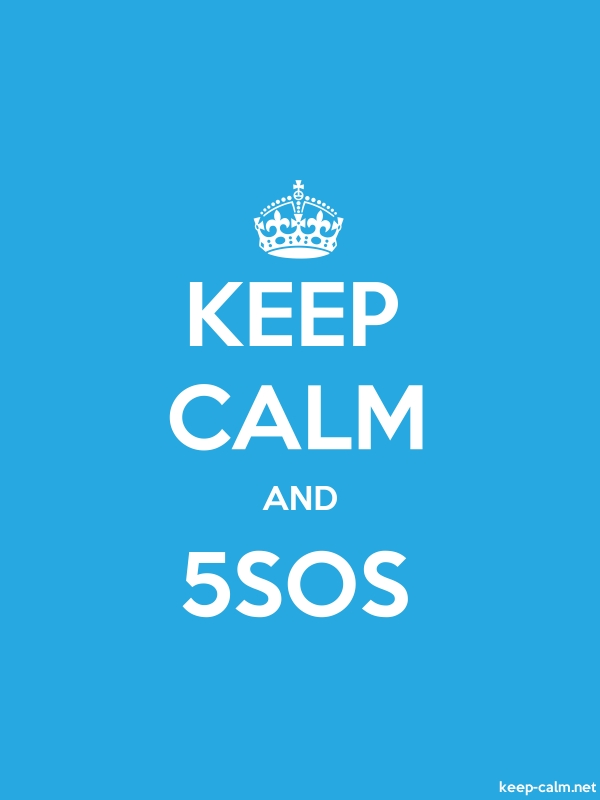 KEEP CALM AND 5SOS - white/blue - Default (600x800)