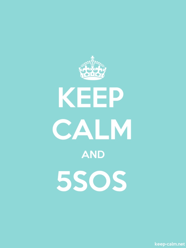 KEEP CALM AND 5SOS - white/lightblue - Default (600x800)