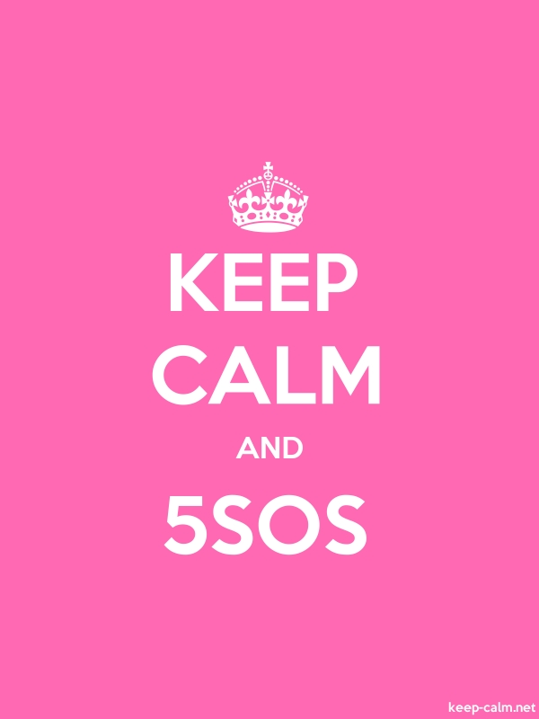 KEEP CALM AND 5SOS - white/pink - Default (600x800)