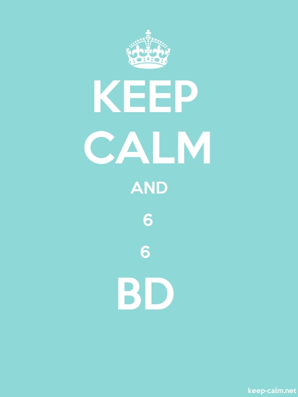 KEEP CALM AND 6 6  BD - white/lightblue - Default (600x800)