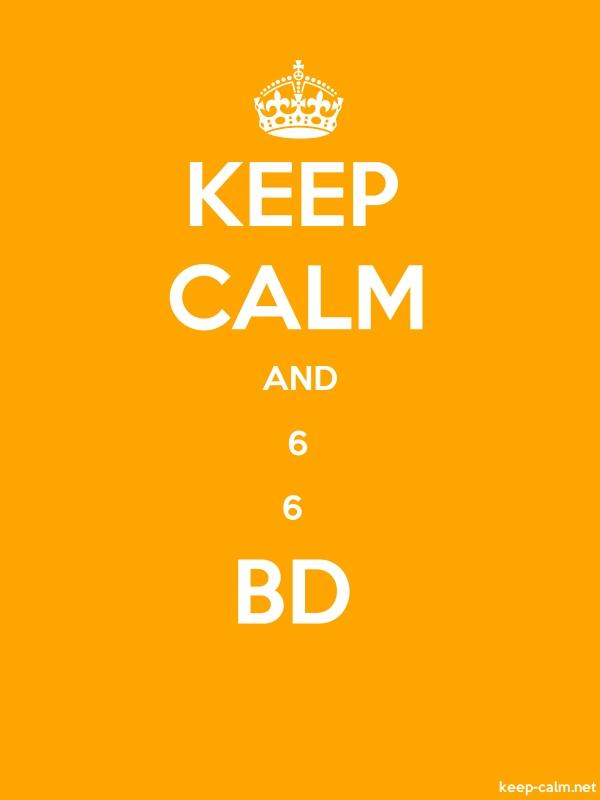KEEP CALM AND 6 6  BD - white/orange - Default (600x800)