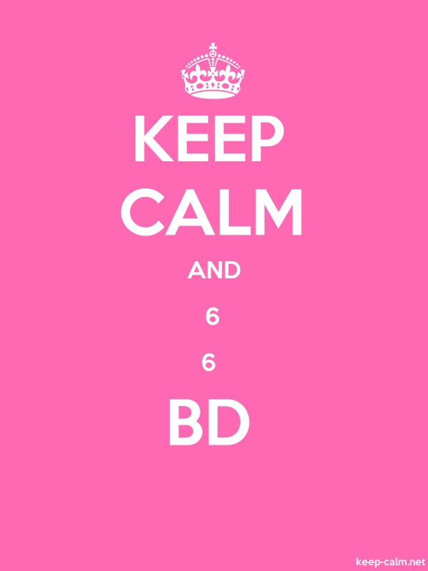 KEEP CALM AND 6 6  BD - white/pink - Default (600x800)