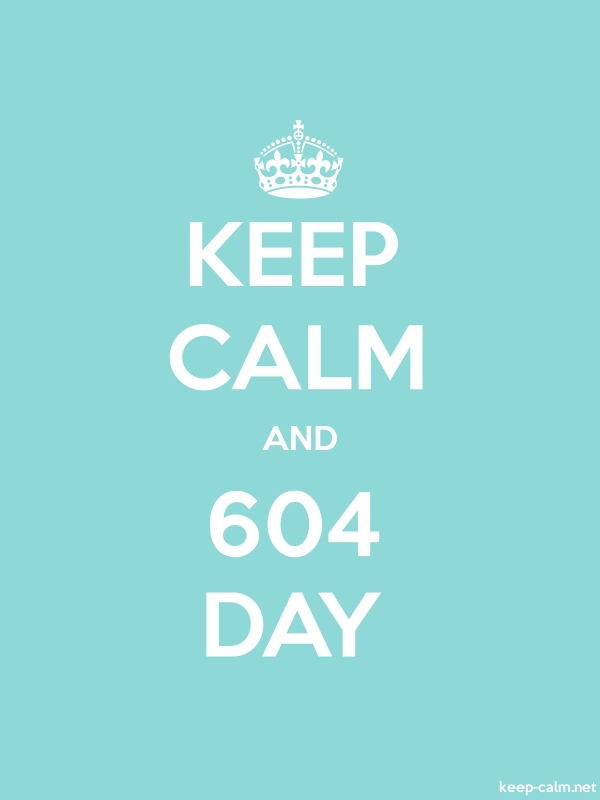 KEEP CALM AND 604 DAY - white/lightblue - Default (600x800)