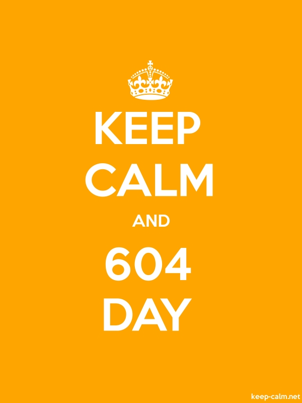KEEP CALM AND 604 DAY - white/orange - Default (600x800)