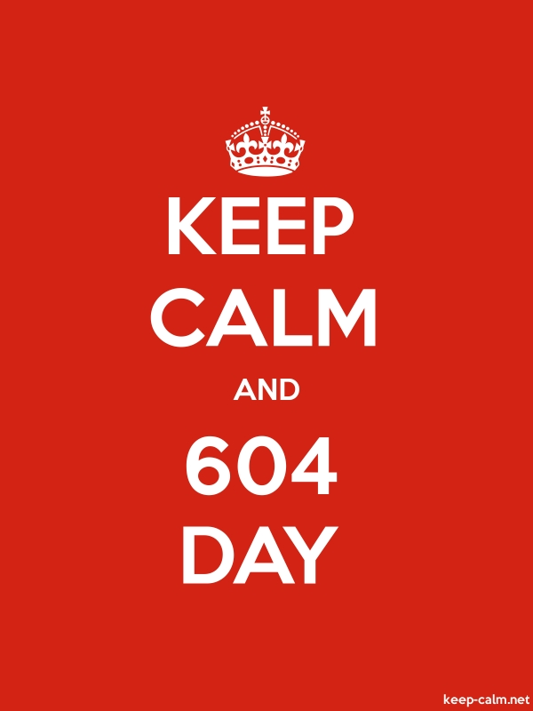 KEEP CALM AND 604 DAY - white/red - Default (600x800)
