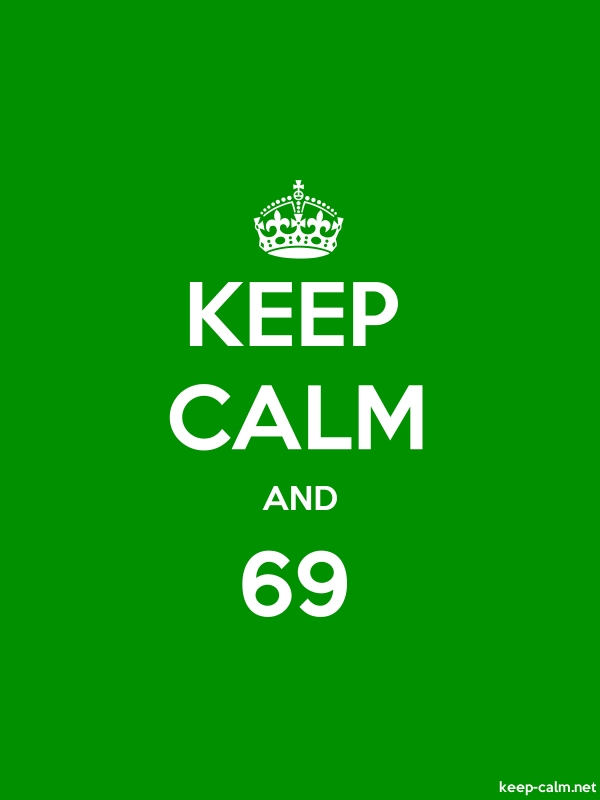 KEEP CALM AND 69 - white/green - Default (600x800)