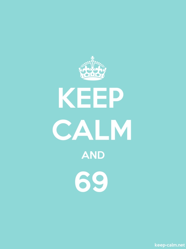KEEP CALM AND 69 - white/lightblue - Default (600x800)