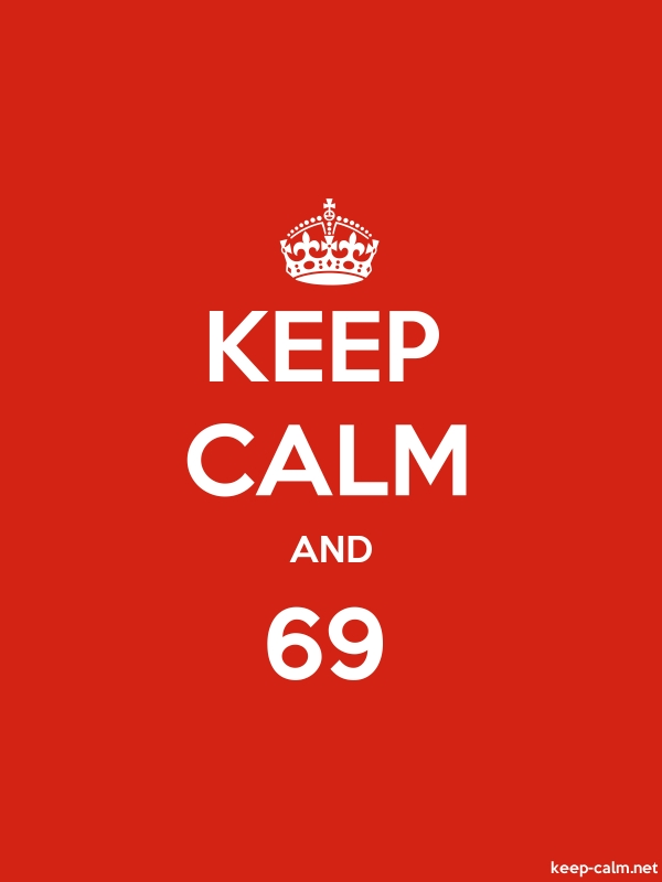 KEEP CALM AND 69 - white/red - Default (600x800)