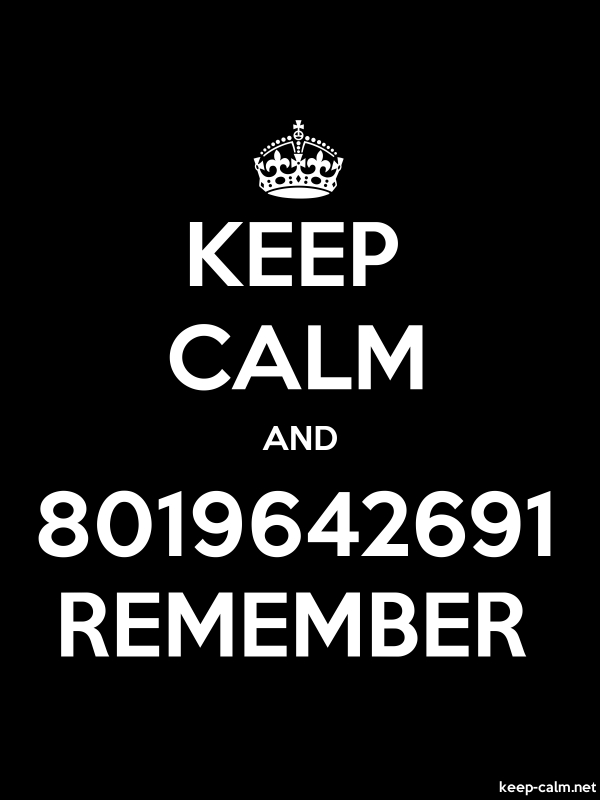 KEEP CALM AND 8019642691 REMEMBER - white/black - Default (600x800)