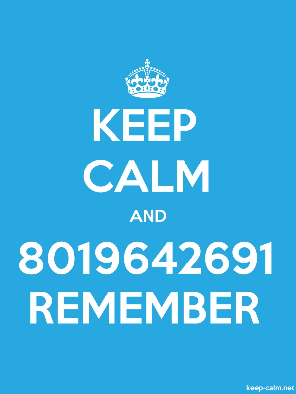 KEEP CALM AND 8019642691 REMEMBER - white/blue - Default (600x800)