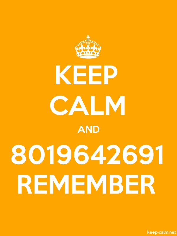 KEEP CALM AND 8019642691 REMEMBER - white/orange - Default (600x800)