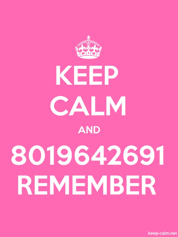 KEEP CALM AND 8019642691 REMEMBER - white/pink - Default (600x800)