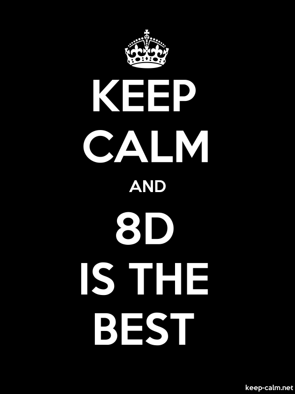 KEEP CALM AND 8D IS THE BEST - white/black - Default (600x800)