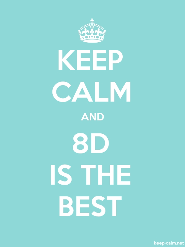KEEP CALM AND 8D IS THE BEST - white/lightblue - Default (600x800)
