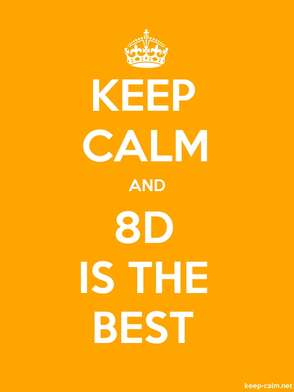 KEEP CALM AND 8D IS THE BEST - white/orange - Default (600x800)
