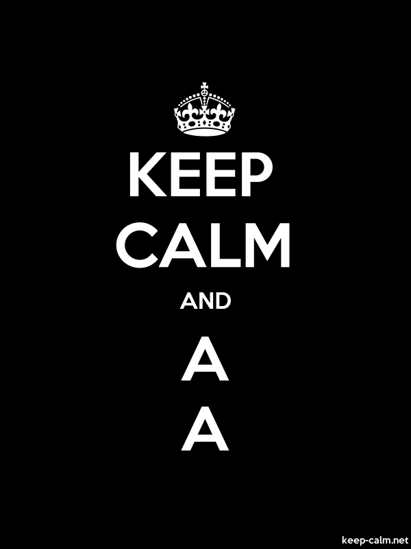 KEEP CALM AND A A - white/black - Default (600x800)
