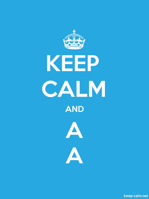 KEEP CALM AND A A - white/blue - Default (600x800)