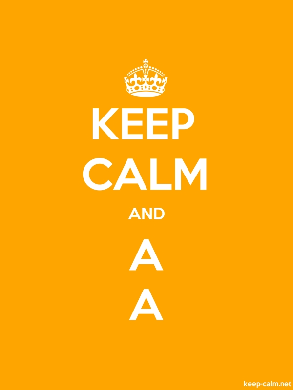 KEEP CALM AND A A - white/orange - Default (600x800)