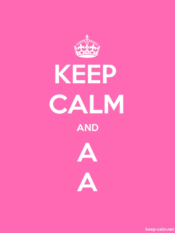 KEEP CALM AND A A - white/pink - Default (600x800)