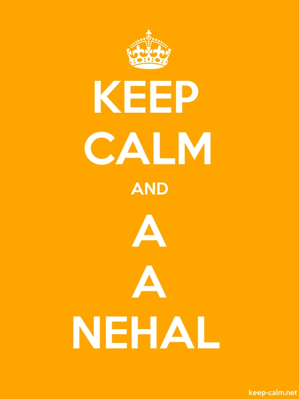 KEEP CALM AND A A NEHAL - white/orange - Default (600x800)
