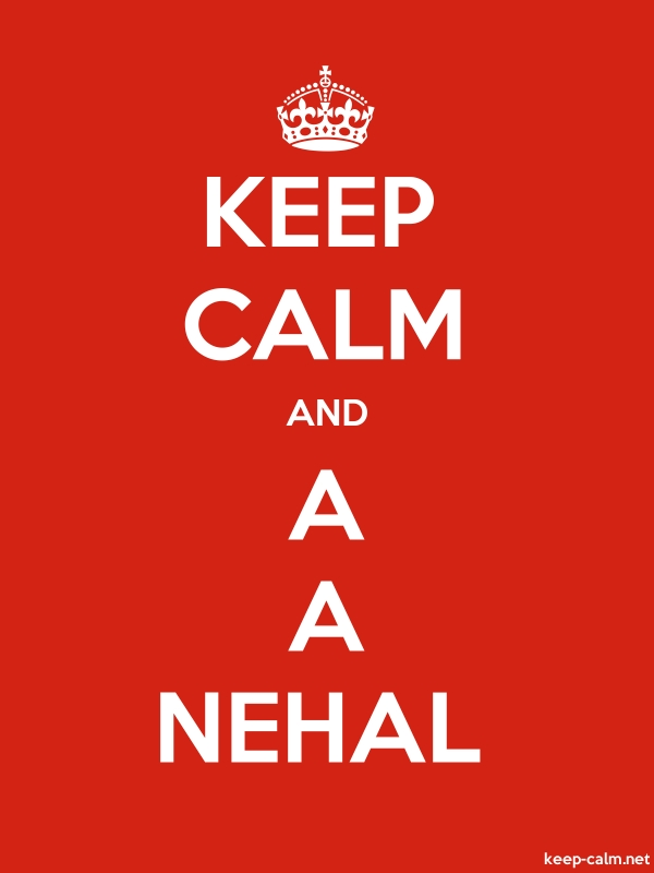 KEEP CALM AND A A NEHAL - white/red - Default (600x800)