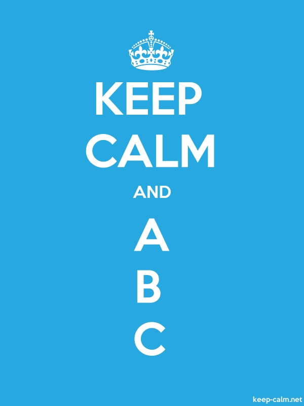 KEEP CALM AND A B C - white/blue - Default (600x800)