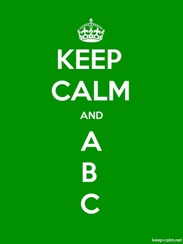 KEEP CALM AND A B C - white/green - Default (600x800)