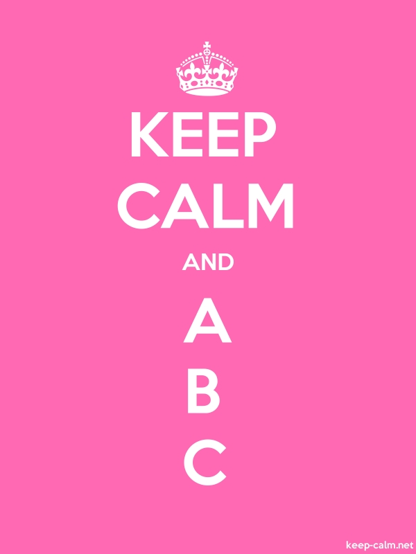 KEEP CALM AND A B C - white/pink - Default (600x800)