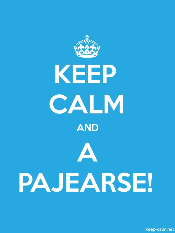 KEEP CALM AND A PAJEARSE! - white/blue - Default (600x800)