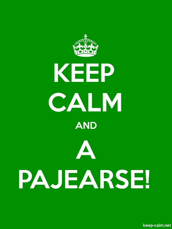 KEEP CALM AND A PAJEARSE! - white/green - Default (600x800)