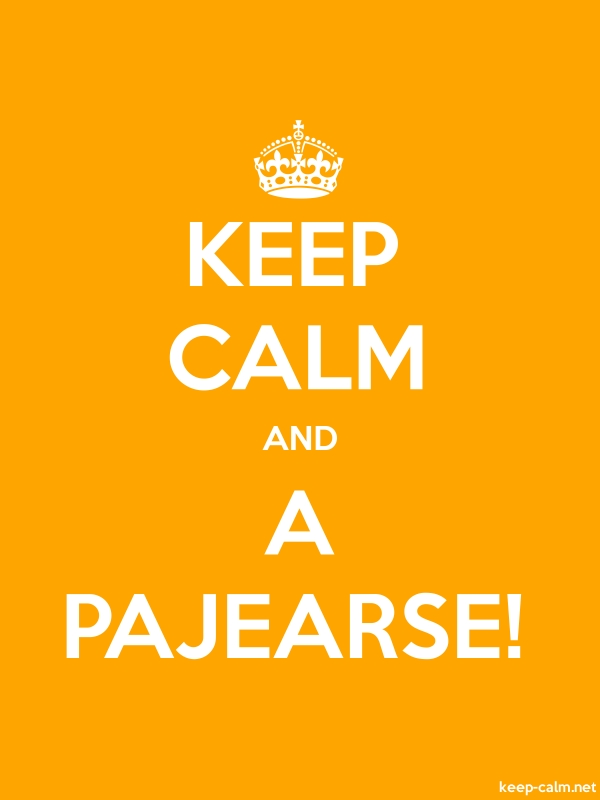 KEEP CALM AND A PAJEARSE! - white/orange - Default (600x800)