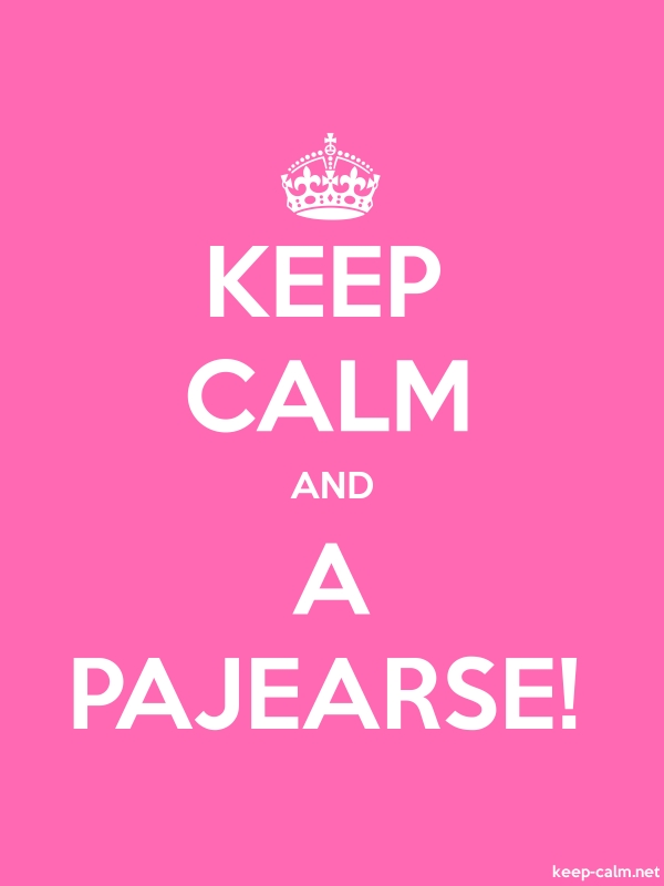 KEEP CALM AND A PAJEARSE! - white/pink - Default (600x800)