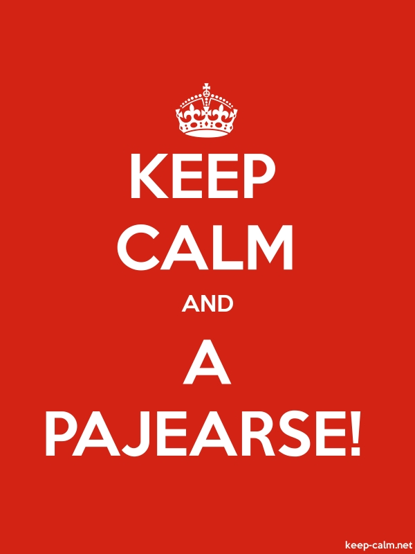 KEEP CALM AND A PAJEARSE! - white/red - Default (600x800)