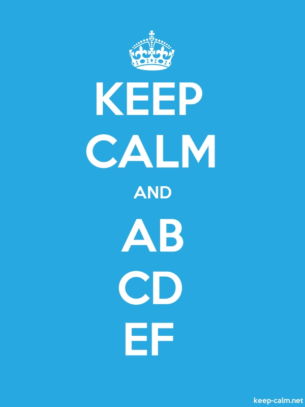 KEEP CALM AND AB CD EF - white/blue - Default (600x800)