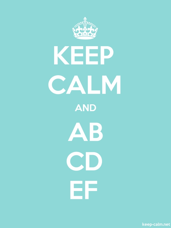 KEEP CALM AND AB CD EF - white/lightblue - Default (600x800)