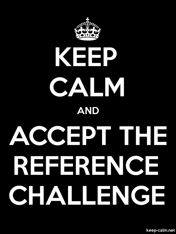 KEEP CALM AND ACCEPT THE REFERENCE CHALLENGE - white/black - Default (600x800)