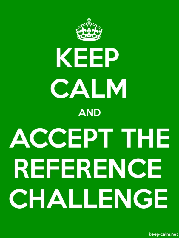 KEEP CALM AND ACCEPT THE REFERENCE CHALLENGE - white/green - Default (600x800)