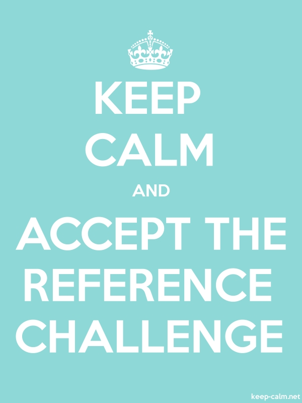 KEEP CALM AND ACCEPT THE REFERENCE CHALLENGE - white/lightblue - Default (600x800)