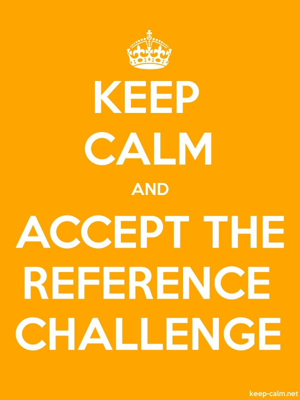 KEEP CALM AND ACCEPT THE REFERENCE CHALLENGE - white/orange - Default (600x800)