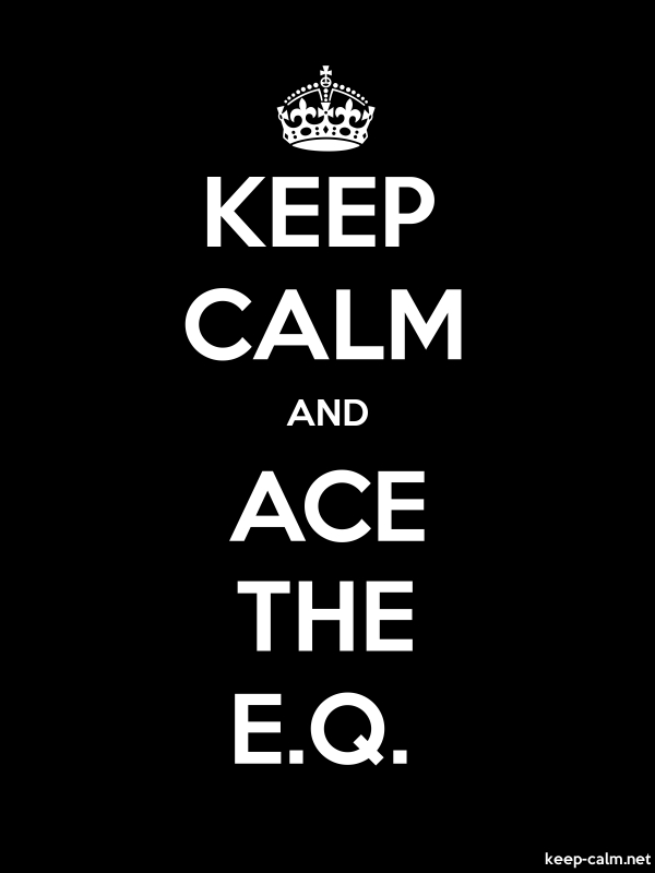 KEEP CALM AND ACE THE E.Q. - white/black - Default (600x800)