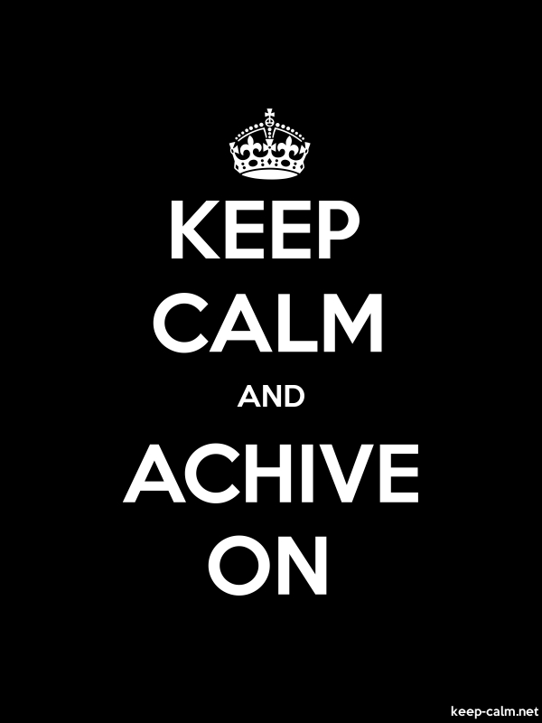KEEP CALM AND ACHIVE ON - white/black - Default (600x800)