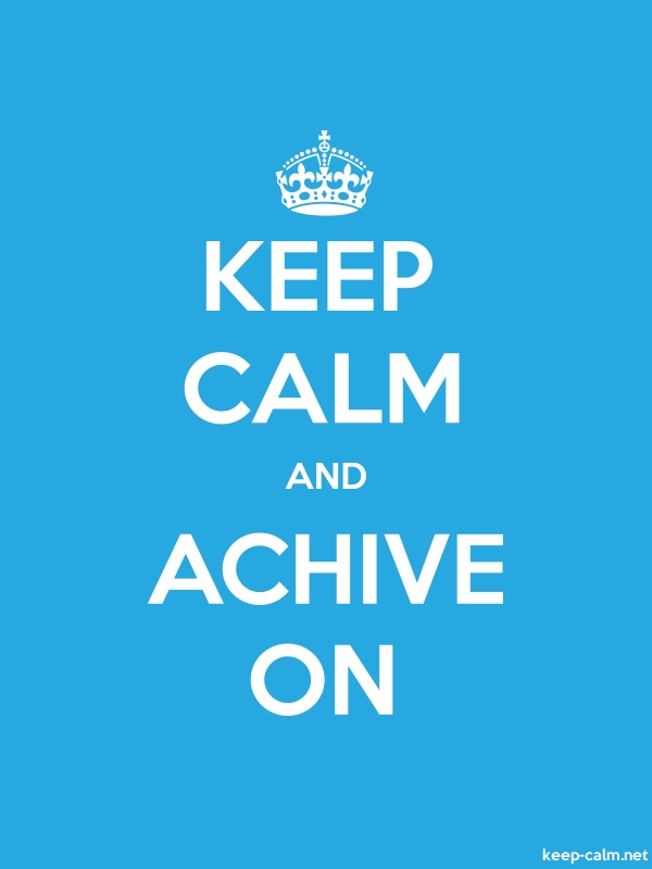 KEEP CALM AND ACHIVE ON - white/blue - Default (600x800)