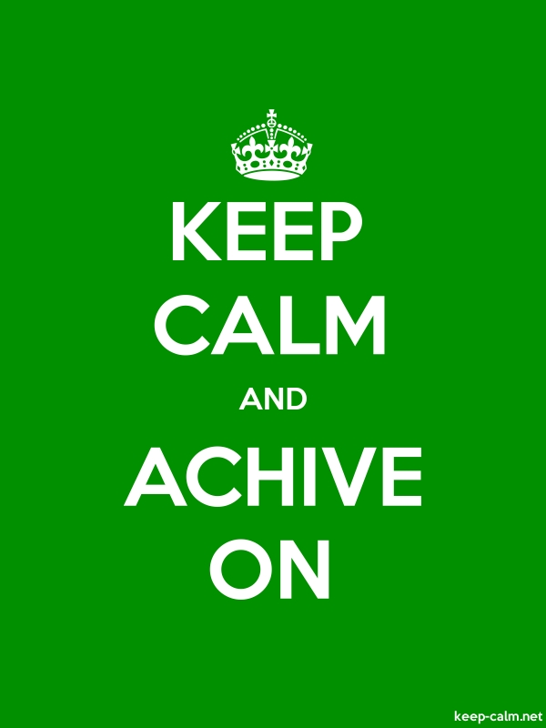 KEEP CALM AND ACHIVE ON - white/green - Default (600x800)