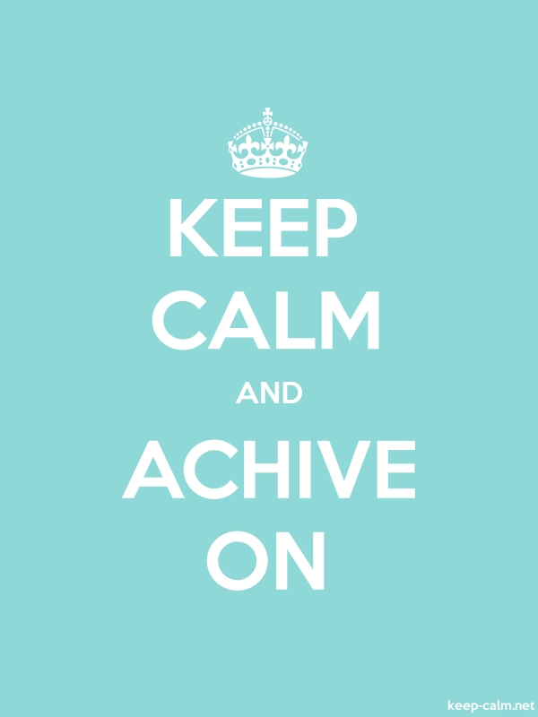 KEEP CALM AND ACHIVE ON - white/lightblue - Default (600x800)