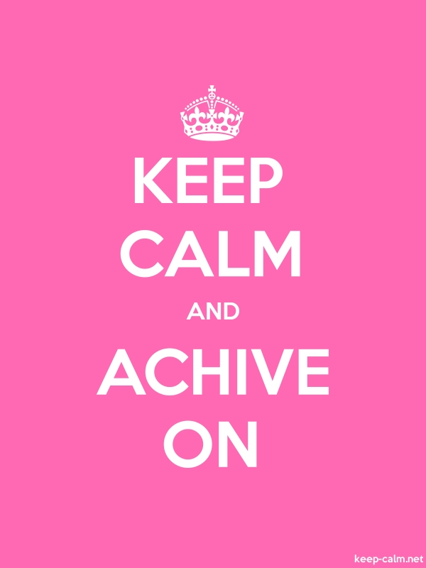 KEEP CALM AND ACHIVE ON - white/pink - Default (600x800)