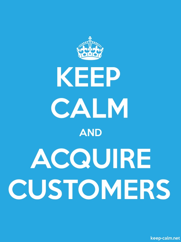 KEEP CALM AND ACQUIRE CUSTOMERS - white/blue - Default (600x800)